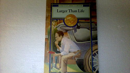 9780811440820: Larger Than Life (Moments in American History)