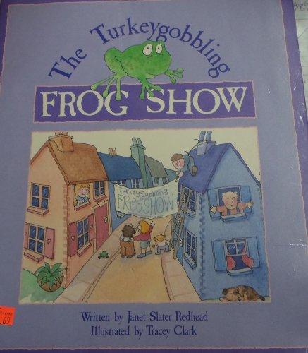 The Turkeygobbling Frog Show: Janet Slater Redhead