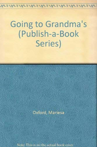 Going to Grandma's (Publish-a-Book Series): Mariesa Oxford