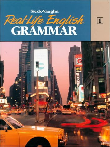 9780811446259: Real Life English Grammar Bk 1 (Real-Life English Grammar) (Steck-Vaughn Real-Life English Grammar)