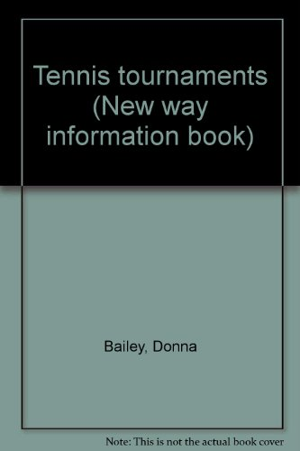 Tennis tournaments (New way information book) (0811450635) by Bailey, Donna