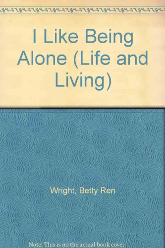 9780811452083: I Like Being Alone (Life and Living)