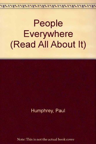 People Everywhere (Read All About It) (9780811457286) by Paul Humphrey