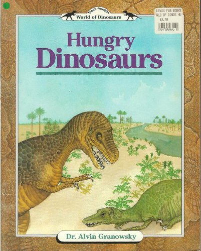 Hungry Dinosaurs (World of Dinosaurs): Granowsky, Alvin