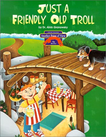 The Three Billy Goats Gruff/Just a Friendly Old Troll (Another Point of View) (9780811466356) by Alvin Granowsky