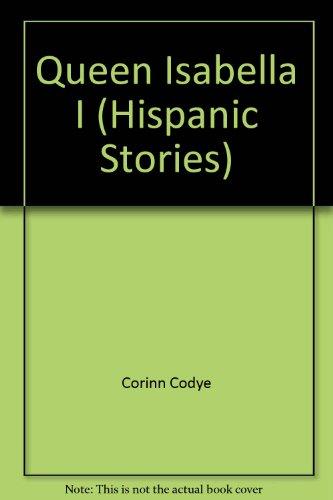 Queen Isabella I (Hispanic Stories): Codye, Corinn