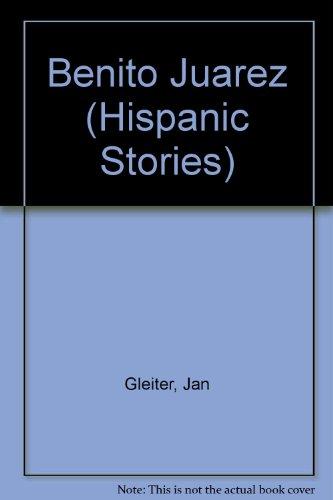 Benito Juarez (Hispanic Stories): Gleiter, Jan