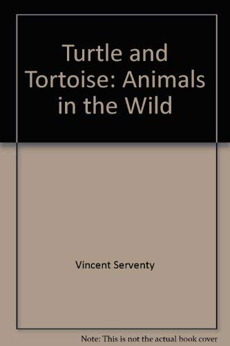 9780811468916: Turtle and Tortoise: Animals in the Wild (Animals in the Wild Series)