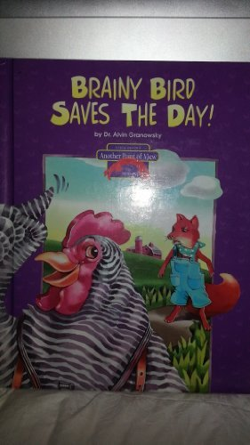 Brainy Bird Saves the Day!: Henny Penny Retold (Another Point of View): Alvin Granowsky