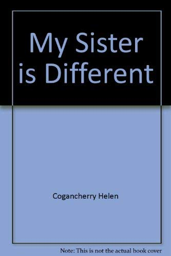 9780811471589: My Sister is Different