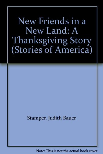 New Friends in a New Land: A: Judith Bauer Stamper;