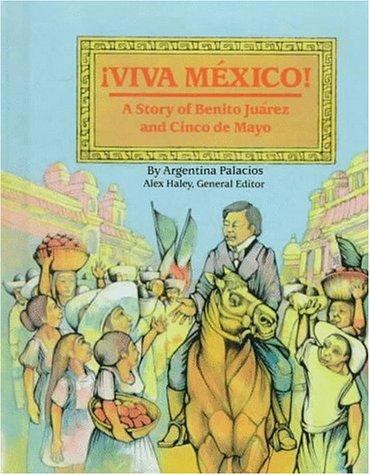 Viva Mexico!: The Story of Benito Juarez and Cinco de Mayo (Stories of America): Palacios, ...