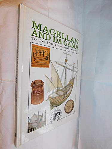 Magellan and Da Gama: To the Far East and Beyond (Beyond the Horizons): Twist, Clint
