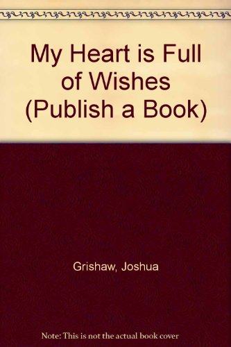 9780811472692: My Heart is Full of Wishes (Publish a Book)