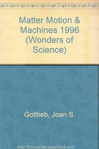 Matter Motion & Machines 1996 (Wonders of: Gottlieb, Joan S.
