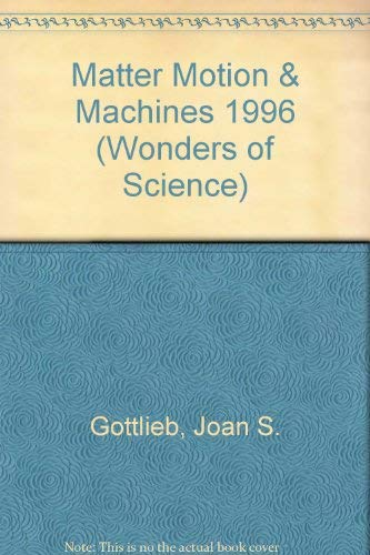 9780811474887: Matter Motion & Machines 1996 (Wonders of Science)
