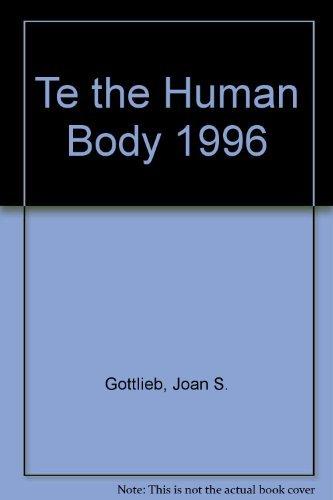The Human Body (Teacher's Edition): Gottlieb, Joan S.