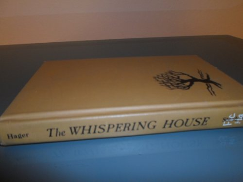 THE WHISPERING HOUSE: Hager, Jean