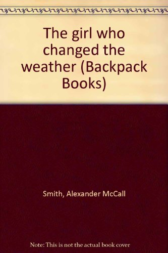 9780811478229: The girl who changed the weather (Backpack Books)