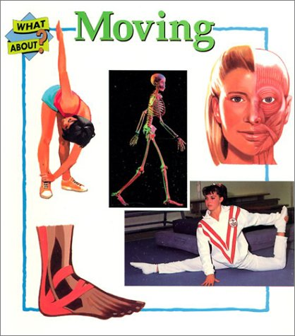 Moving-What about Health Sb (9780811479905) by Ganeri, Anita