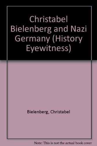 9780811482851: Christabel Bielenberg and Nazi Germany (History Eyewitness)