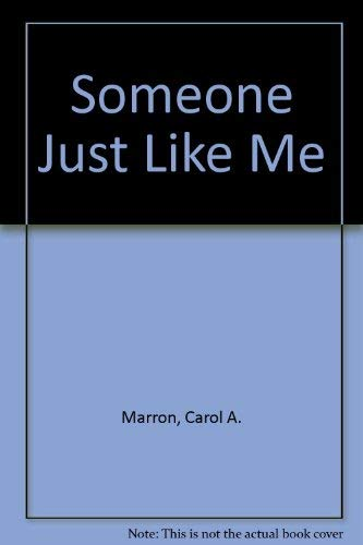 Someone Just Like Me: Marron, Carol A.