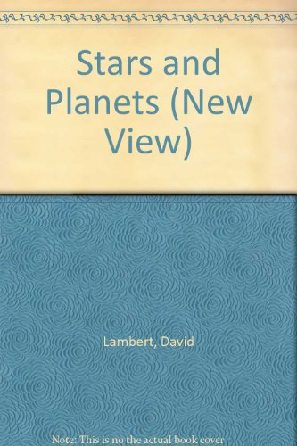 Stars and Planets (New View) (081149246X) by David Lambert; Bill Donohoe