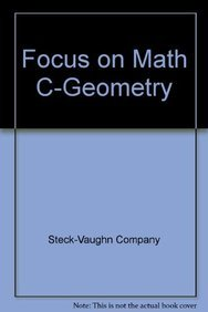 Focus on Math C-Geometry (081149442X) by Steck-Vaughn Company