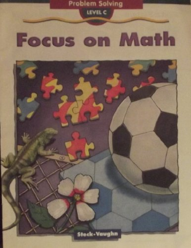 Focus on Math C-Problem Solve (9780811494434) by Steck-Vaughn Company