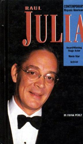 Raul Julia (Contemporary Hispanic Americans): Perez, Frank; Weil,
