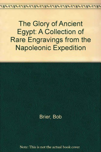 9780811544696: The Glory of Ancient Egypt: A Collection of Rare Engravings from the Napoleonic Expedition