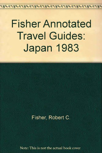 Fisher Annotated Travel Guides: Japan 1983