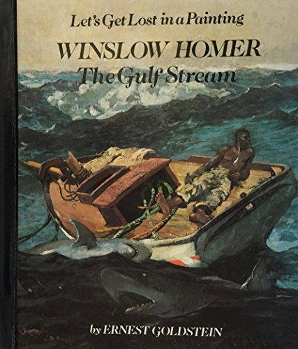 Winslow Homer the Gulf Stream (Let's Get Lost in Painting) (0811610004) by Ernest Goldstein