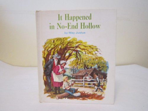 It happened in No-End Hollow (A Reading shelf book): Justus, May