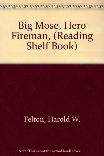 9780811640176: Big Mose, Hero Fireman, (Reading Shelf Book)