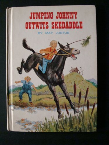 Jumping Johnny Outwits Skedaddle (Reading Shelf Book): Justus, May