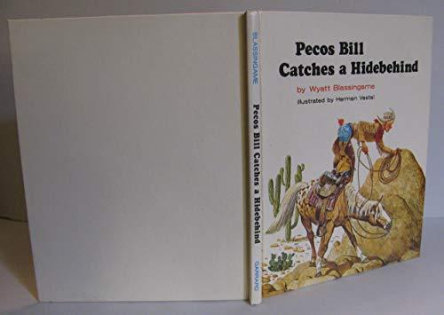 Pecos Bill Catches a Hidebehind: Blassingame, Wyatt, Vestal, Herman B.
