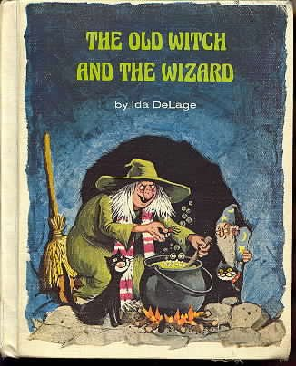 The Old Witch and the Wizard (0811640604) by Ida Delage