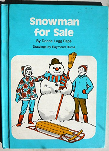Snowman for Sale (For Real Book) (0811643042) by Pape, Donna Lugg; Burns, Raymond