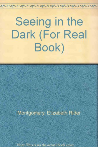 """Seeing"" in the Dark (For Real Book) (0811643123) by Montgomery, Elizabeth Rider; Howell, Troy"