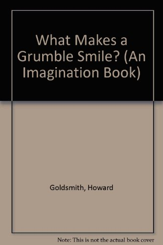 9780811644037: What Makes a Grumble Smile? (An Imagination Book)