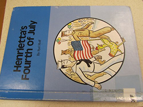 Henrietta's Fourth of July (Imagination Book.) (9780811644228) by Syd Hoff