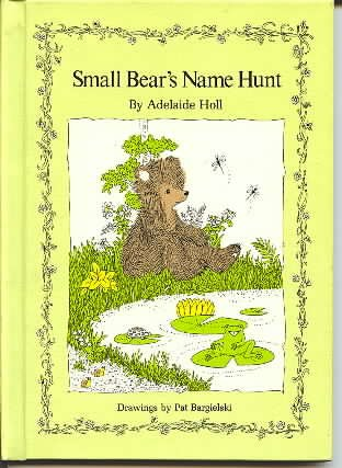 Small Bear's Name Hunt: Adelaide Holl, Pat