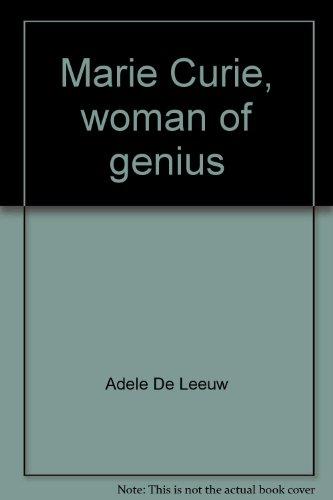 Marie Curie, Woman of Genius: Adele De Leeuw