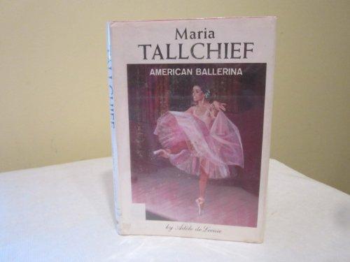 Maria Tallchief: American ballerina: De Leeuw, Adele
