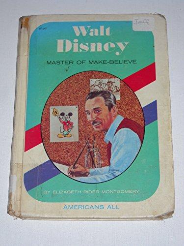 9780811645683: Walt Disney: Master of Make Believe (Americans All)