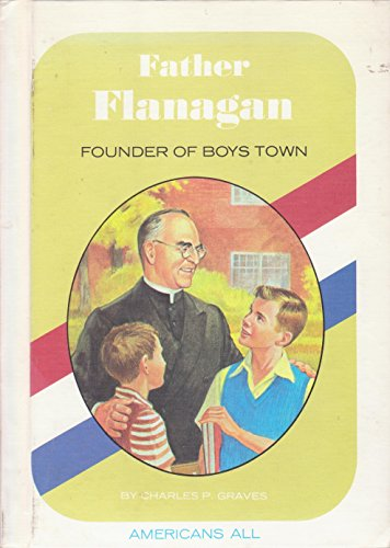 9780811645713: Father Flanagan, founder of Boys Town, (Americans all)