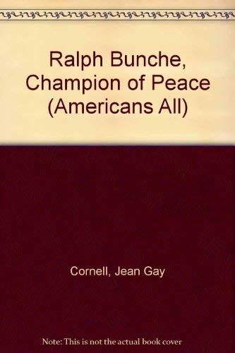 Ralph Bunche - Champion of Peace: Cornell, Jean Gay