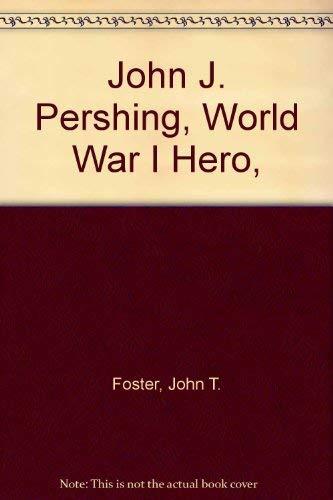 9780811646031: John J. Pershing, World War I Hero,