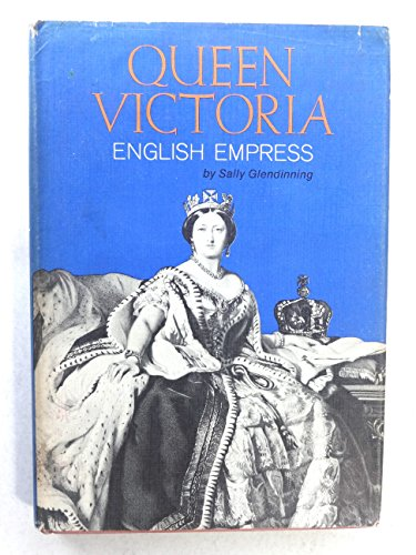 Queen Victoria; English Empress (A Century Book): Sally Glendinning